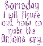 One day I will figure out how to make the onions c