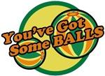 You've Got Some Balls