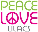 Peace Love Lilacs