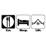 Eat. Sleep. Lift. (Weight Lifting)