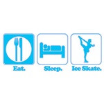 Eat. Sleep. Ice Skate.