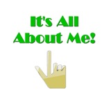 It's All About Me Funny Gifts