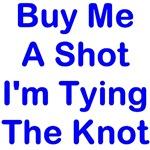Buy Me A Shot Bachelor Party Shirt, T Shirts