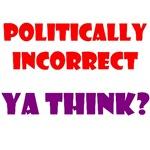 Politically Incorrect T-shirts
