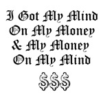 I Got My Mind On My Money