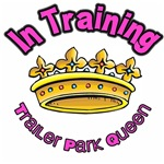 Trailer Park Queen Training