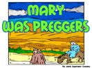 Mary was Preggers