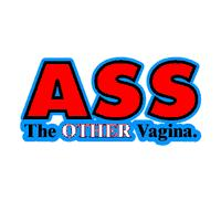 Ass The Other Vagina T-Shirts