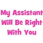 My Assistant Will Be Right With You - Pink