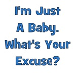 I'm Just A Baby - What's Your Excuse?  Blue