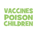 Vaccines Poison Children