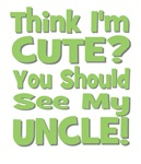 Think I'm Cute? Uncle Green