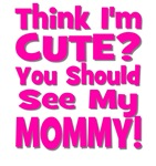 Think I'm Cute? Mommy Pink
