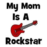 Mom Is A Rockstar!
