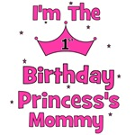 1st Birthday Princess's Mommy!