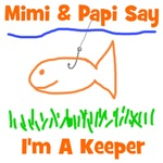 Mimi & Papi Say I'm a Keeper