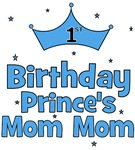 1st Birthday Prince's Mom Mom!