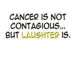 Cancer Is Not Contagious, But Laughter Is