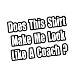 Does This Shirt Make Me Look Like a Coach?