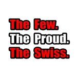Few. Proud. Swiss.