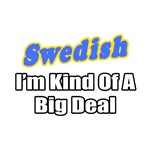 Swedish...Big Deal