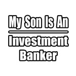 My Son...Investment Banker