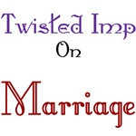 Twisted Imp On Marriage