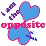 i am the opposite of weak