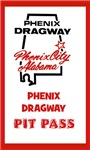 Phenix Dragway Pit Pass