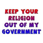 Keep Your Religion Out Of My Government