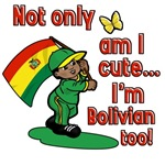 Not only am I cute I'm Bolivian too!