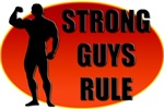 STRONG GUYS RULE T-Shirts and Gifts