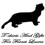 Ferret T-shirts and Gifts