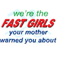 We're the Fast Girls  t-shirts & gifts