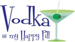 Vodka is my Happy Pill