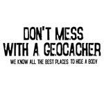 Don't Mess With a Geocacher