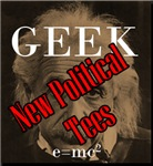 Political, Geek, Nerd Tees and Novelty Items