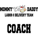 Labor Coach T-Shirt Gift