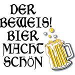 German DER BEWEIS!BIER MACHT SCHÖN T-Shirt