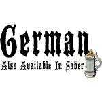 German Also Available In Sober T-Shirt