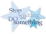 Stop Wishing and Do Something