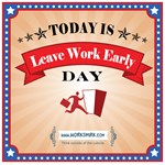 Leave Work Early Day