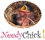 Needy Chick!