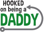 Hooked on Being a Daddy