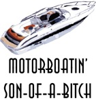 Motorboatin' son of a bitch