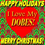 I Love My Dobes Happy Holidays