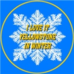 I Love It Yellowstone In Winter