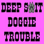 Deep S*it Doggie Trouble