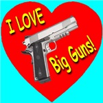 I Love Big Guns Style 2