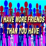 I Have More Friends Than You Have
